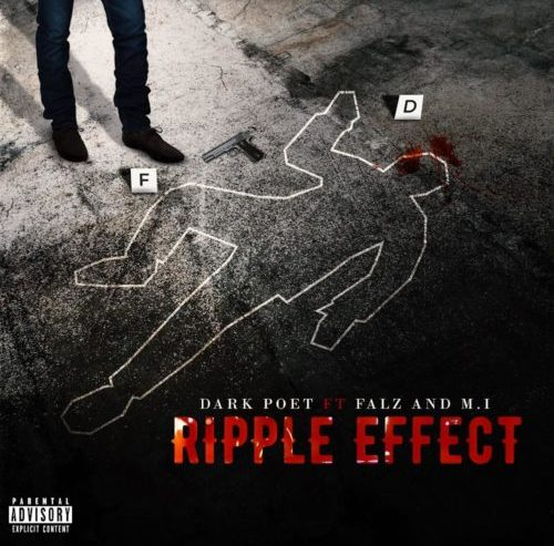 Lyrics of Dark Poet - Ripple Effect ft Falz, MI Abaga