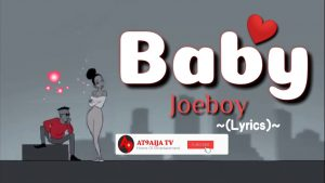 Lyrics of Joeboy - Baby