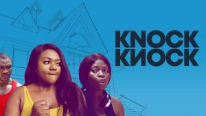 KNOCK KNOCK: Nollywood movie Mp4 Download