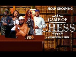 Download Nollywood Movie; Game Of Chess