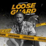 Lyrics of Legendary Styles - 'Looseguard' (I see, I saw)
