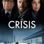 Download Hollywood Movie; Crisis (2021)