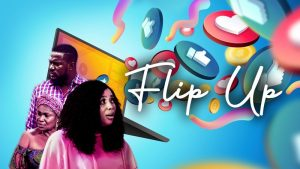 Download Nollywood Movie; Flip Up